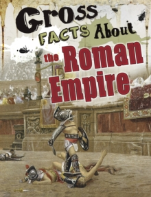 Gross Facts About the Roman Empire, Paperback Book