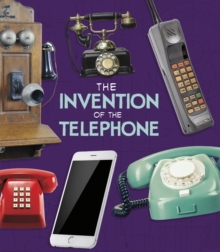 The Invention of the Telephone, Hardback Book