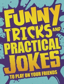 Funny Tricks and Practical Jokes to Play on Your Friends, Paperback Book