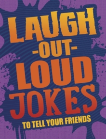 Laugh-Out-Loud Jokes to Tell Your Friends, Paperback Book