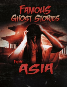 Famous Ghost Stories from Asia, Paperback / softback Book