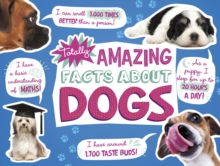 Totally Amazing Facts About Dogs, Hardback Book