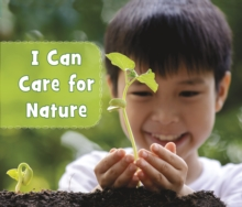 I Can Care for Nature, Hardback Book