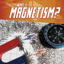 What Is Magnetism?, Hardback Book