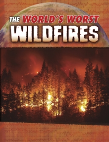 The World's Worst Wildfires, Hardback Book