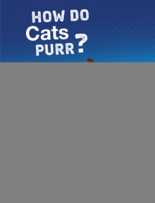 How Do Cats Purr?, Hardback Book