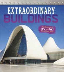 Extraordinary Buildings : The Science of How and Why They Were Built, Hardback Book