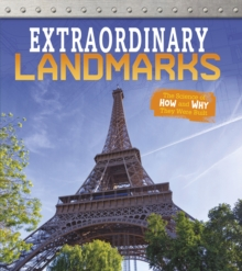 Extraordinary Landmarks : The Science of How and Why They Were Built, Hardback Book