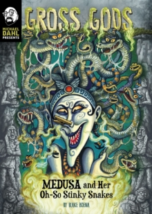 Medusa and Her Oh-So-Stinky Snakes, Paperback / softback Book