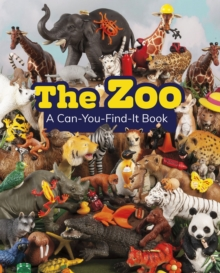 The Zoo : A Can-You-Find-It Book, Paperback / softback Book