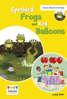 Speckled Frogs and Red Balloons : Levels 6-8, Paperback / softback Book