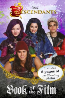 Disney Descendants Book of the Film : Includes 8 pages of spellbinding photos, Paperback Book
