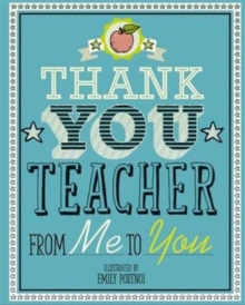 Thank You Teacher : From Me to You, Hardback Book