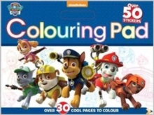 Nickelodeon PAW Patrol Colouring Pad : Over 30 Cool Pages to Colour, Paperback Book
