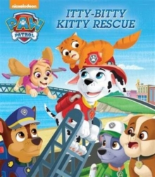 Nickelodeon PAW Patrol Itty-Bitty Kitty Rescue, Paperback Book