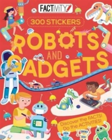 Factivity Robots and Gadgets : Discover the Facts! Do the Activities!, Paperback Book