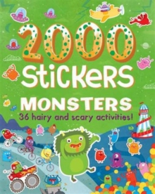 2000 Stickers Monsters : 36 Hairy and Scary Activities!, Paperback Book