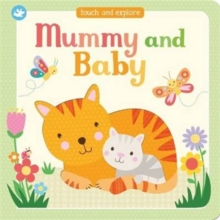 Little Learners Mummy and Baby : Touch and Explore, Board book Book