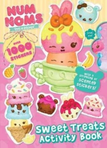 Num Noms Sweet Treats Activity Book : Over 1000 Stickers, Including 40 Scented Stickers, Paperback Book