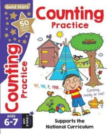 Gold Stars Counting Practice Ages 6-7 Key Stage 1 : Supports the National Curriculum, Paperback Book