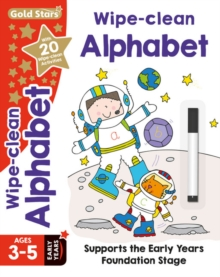 Gold Stars Wipe-Clean Alphabet Ages 3-5 Early Years : Supports the Early Years Foundation Stage,  Book