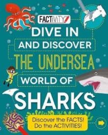 Factivity Dive In and Discover the Undersea World of Sharks : Discover the FACTS! Do the ACTIVITIES!, Paperback Book