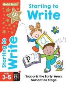 Gold Stars Starting to Write Ages 3-5 Early Years : Supports the Early Years Foundation Stage, Paperback Book