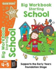 Gold Stars Big Workbook Starting School Ages 4-5 Early Years : Supports the Early Years Foundation Stage, Paperback Book