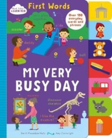 Start Little Learn Big First Words My Very Busy Day : Over 150 Everyday Words and Phrases, Board book Book