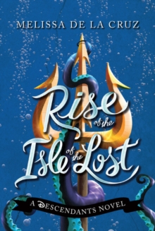 Disney Rise of the Isle of the Lost : A Descendants Novel, Paperback Book