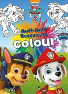 Nickelodeon PAW Patrol Ruff-Ruff Rescues to Colour, Paperback Book