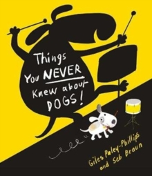Things You Never Knew about Dogs, Paperback Book