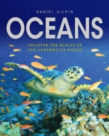 Oceans : Discover the Beauty of Our Underwater World, Hardback Book