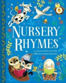 Nursery Rhymes : A Collection of Over 100 Favourite Rhymes, Hardback Book