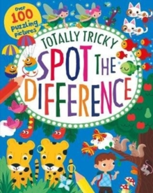 Totally Tricky Spot the Difference : Over 100 Puzzling Pictures, Paperback Book