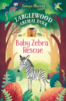 TangleWood Animal Park (1) : Baby Zebra Resue, Paperback / softback Book