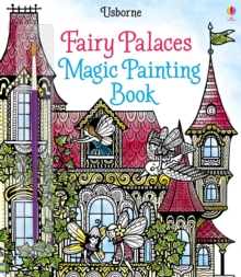 Fairy Palaces Magic Painting Book, Paperback / softback Book