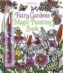 Fairy Gardens Magic Painting Book, Paperback Book