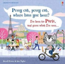 Pussy Cat, Pussy Cat, Where Have You Been? I've Been to Paris and Guess What I've Seen..., Hardback Book