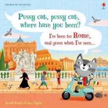 Pussy cat, pussy cat, where have you been? I've been to Rome and guess what I've seen..., Hardback Book