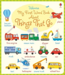 My First Word Book About Things That Go, Board book Book