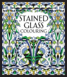 Stained Glass Colouring, Paperback Book