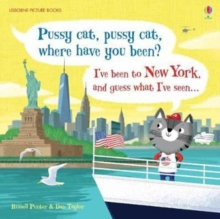 Pussy Cat, Pussy Cat, Where Have You Been? I've Been to New York and Guess What I've Seen..., Hardback Book