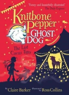 Knitbone Pepper (2) : The Last Circus Tiger, Paperback Book