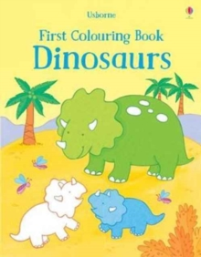 First Colouring Book Dinosaurs, Paperback Book