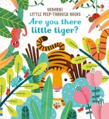 Are You There Little Tiger?, Board book Book