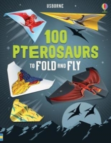 100 Pterosaurs to Fold and Fly, Paperback / softback Book