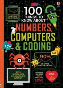 100 Things to Know About Numbers, Computers & Coding, Hardback Book