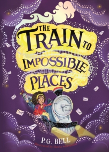 The Train to Impossible Places, Hardback Book