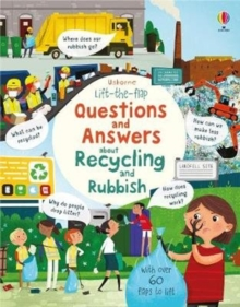 Lift the Flap Questions and Answers about Recycling and Rubbish, Board book Book